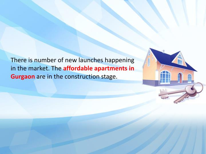 There is number of new launches happening in the market. The