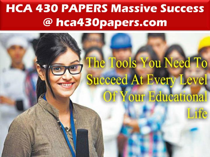 HCA 430 PAPERS Massive