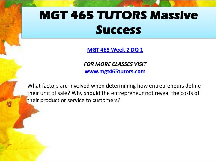 MGT 465 TUTORS Massive Success