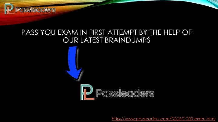 Pass you exam in first attempt by the help of our latest braindumps