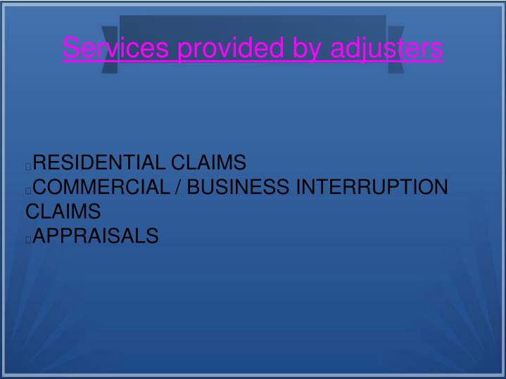 Services provided by adjusters