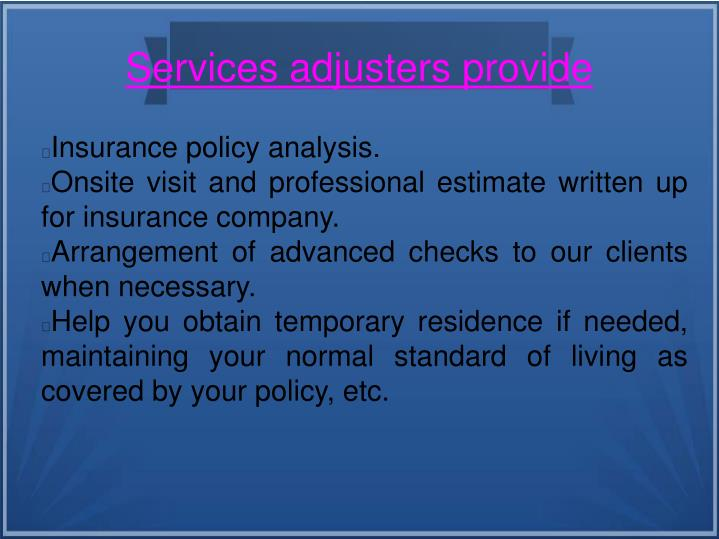 Services adjusters provide