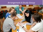 arrangement a study group