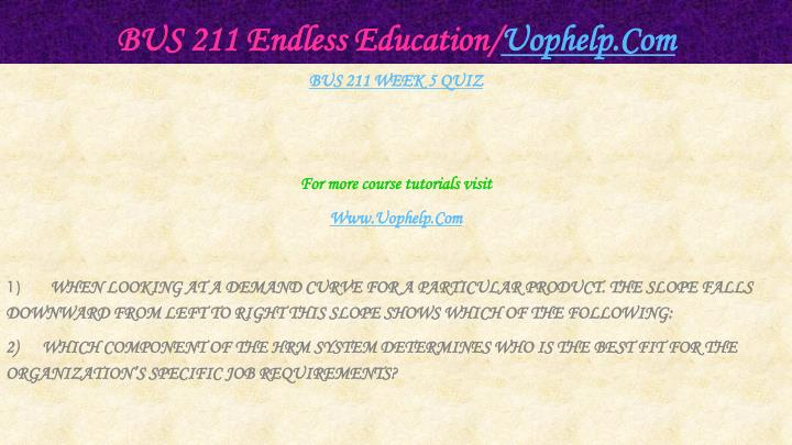 BUS 211 Endless Education/