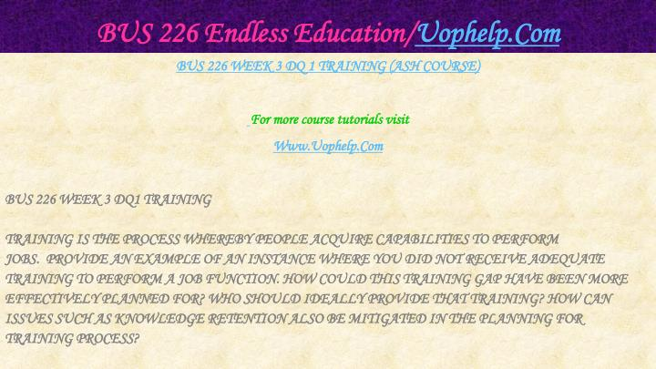 BUS 226 Endless Education/