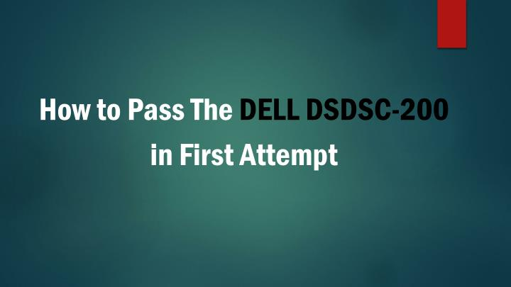 How to Pass The DELL DSDSC-200