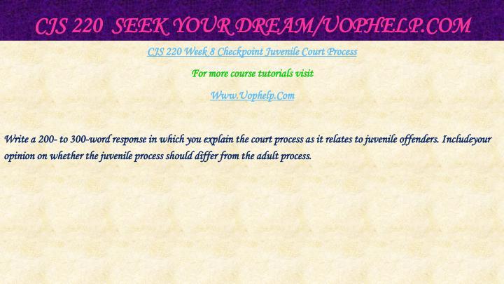 CJS 220  Seek Your Dream/