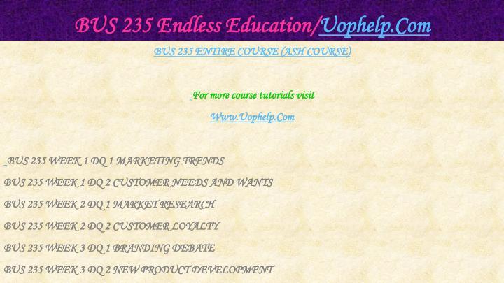 BUS 235 Endless Education/