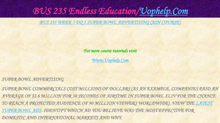 BUS 235 Endless Education/