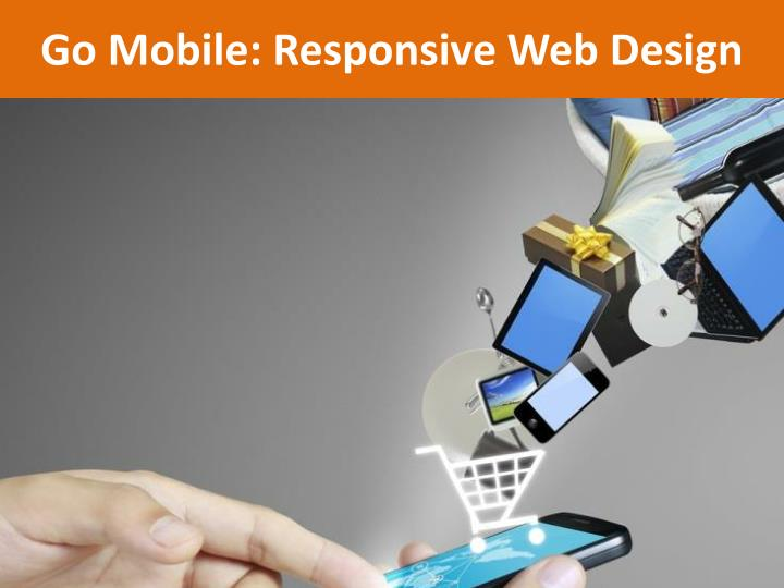 Go Mobile: Responsive Web Design
