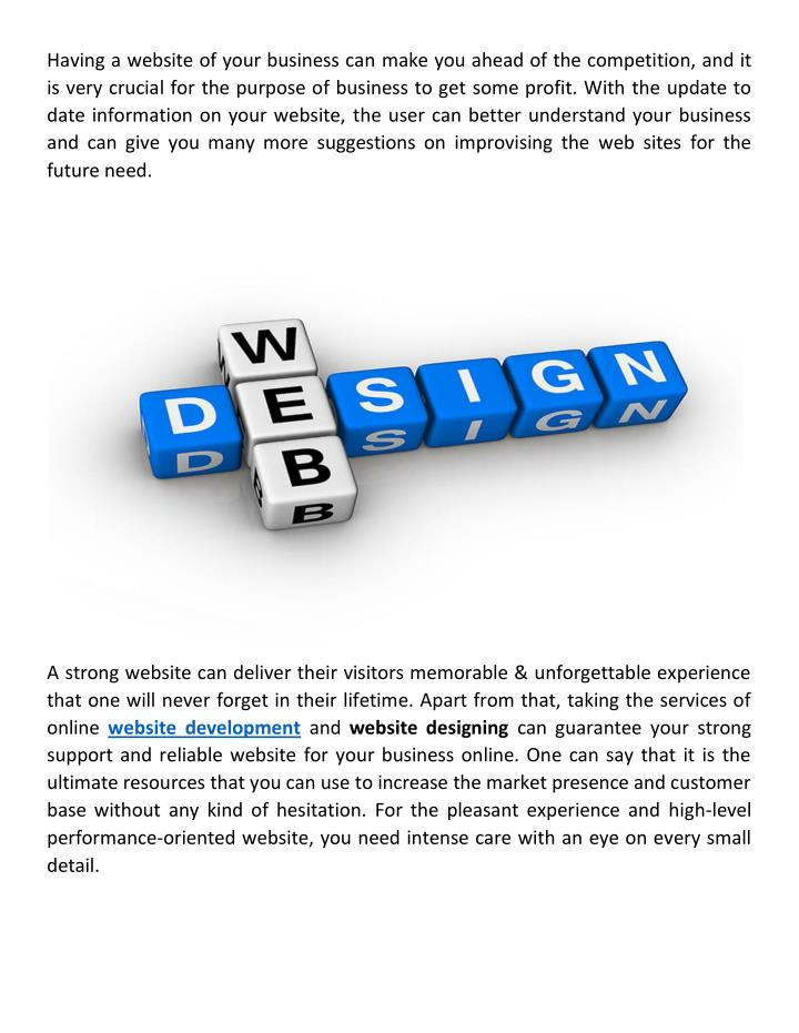 Having a website of your business can make you ahead of the competition, and it