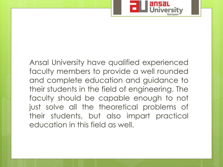 Ansal University have qualified experienced
