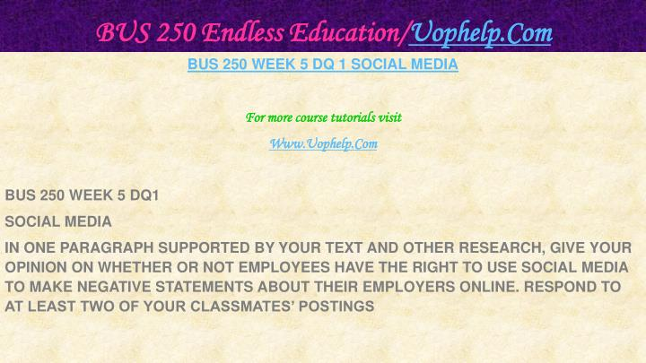 BUS 250 Endless Education/