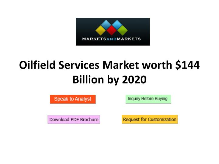 Oilfield services market worth 144 billion by 2020