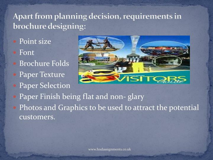 Apart from planning decision, requirements in brochure designing: