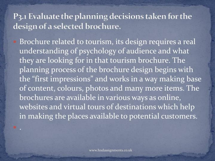 P3.1 Evaluate the planning decisions taken for the design of a selected