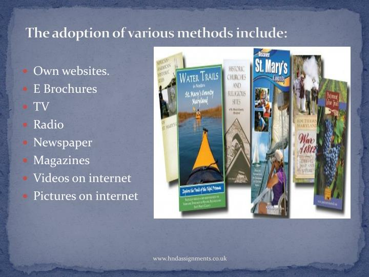 The adoption of various methods include: