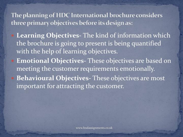 The planning of HDC International brochure considers three primary objectives before its design as: