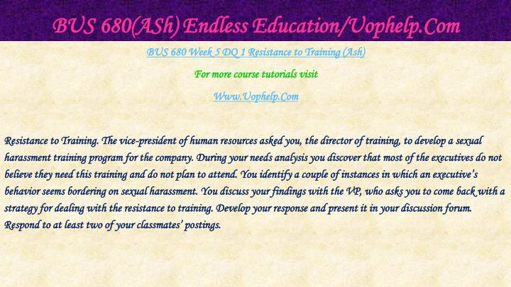 BUS 680(ASh) Endless Education/Uophelp.Com