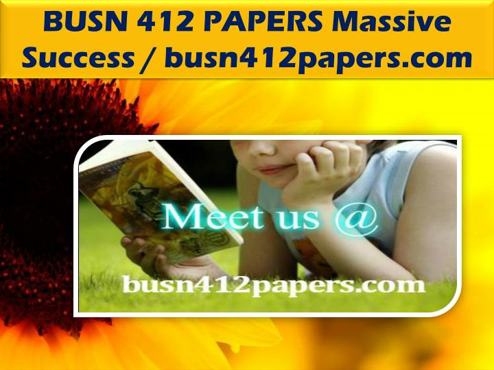 BUSN 412 PAPERS Massive Success / busn412papers.com