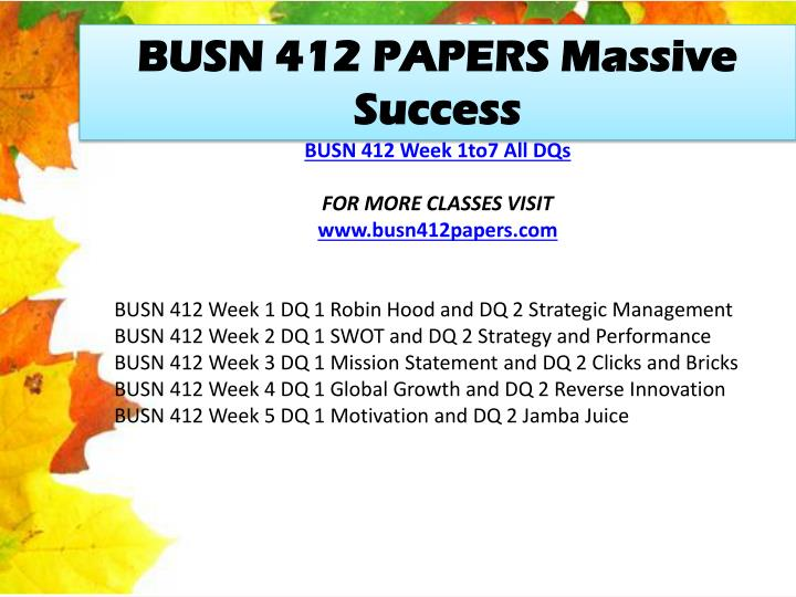 BUSN 412 PAPERS Massive Success