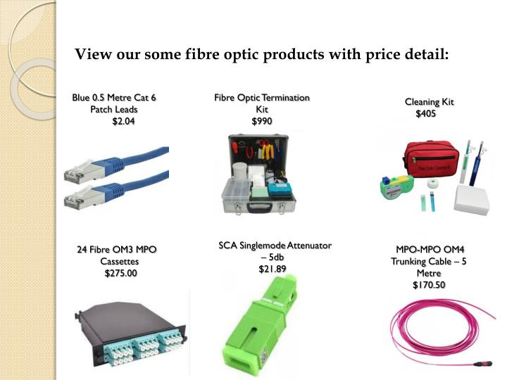 View our some fibre optic products with price detail: