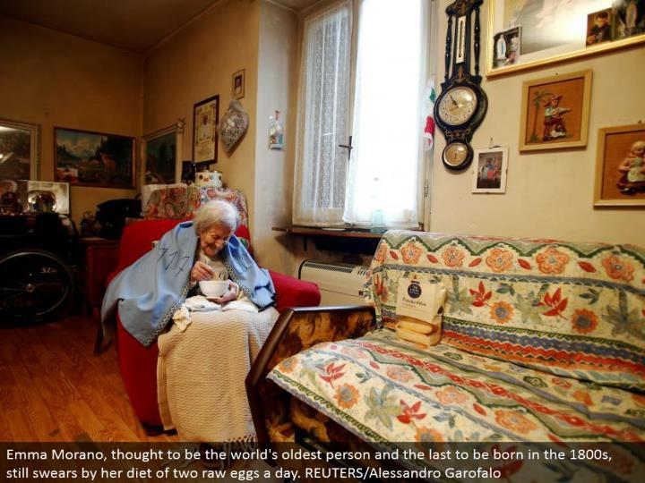 Emma Morano, thought to be the world's most established individual and the last to be conceived in the 1800s, still swears by her eating routine of two crude eggs a day. REUTERS/Alessandro Garofalo