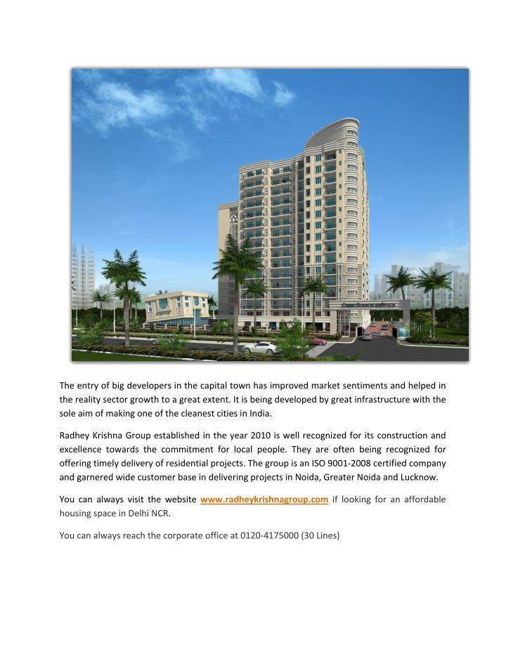 The entry of big developers in the capital town has improved market sentiments and helped in