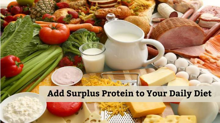 Add Surplus Protein to Your Daily Diet
