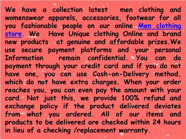 We have a collection latest  men clothing and
