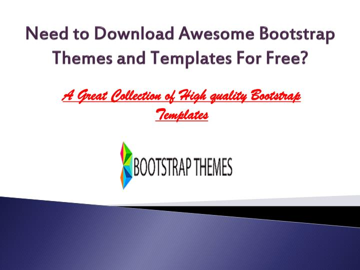 Need to download awesome bootstrap themes and templates for free