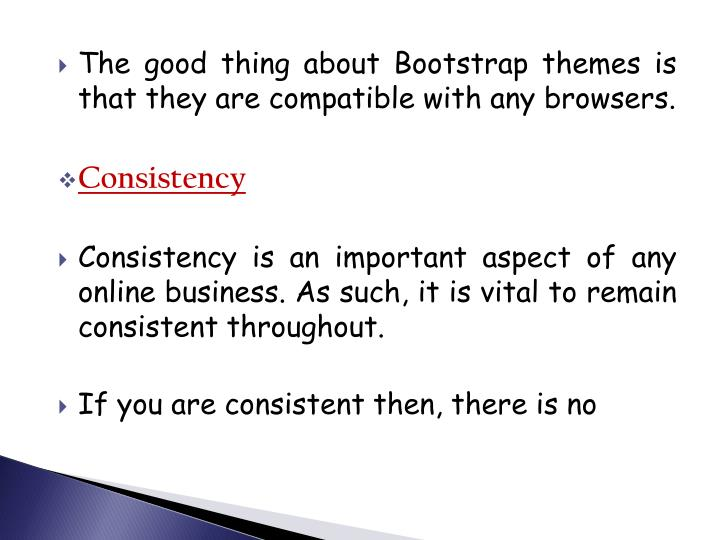 The good thing about Bootstrap themes is that they are compatible with any