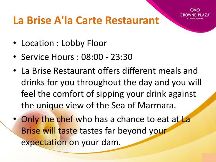 La Brise A'la Carte Restaurant
