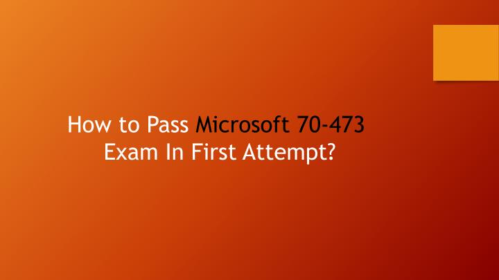 How to Pass Microsoft 70-473