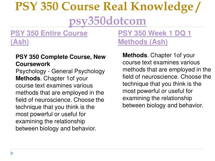 Psy 350 course real knowledge psy350dotcom1