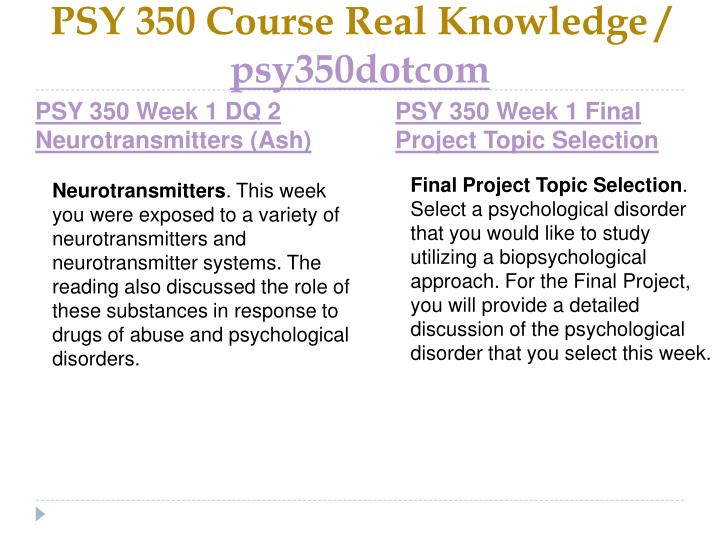 Psy 350 course real knowledge psy350dotcom2