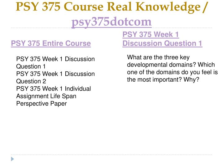 Psy 375 course real knowledge psy375dotcom1
