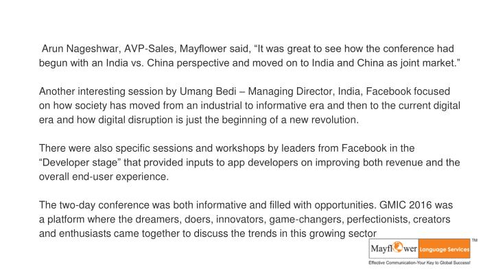 "Arun Nageshwar, AVP-Sales, Mayflower said, ""It was great to see how the conference had begun with an India vs. China perspective and moved on to India and China as joint market."""