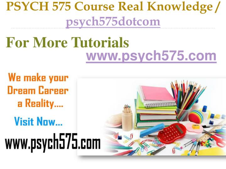 Psych 575 course real knowledge psych575dotcom