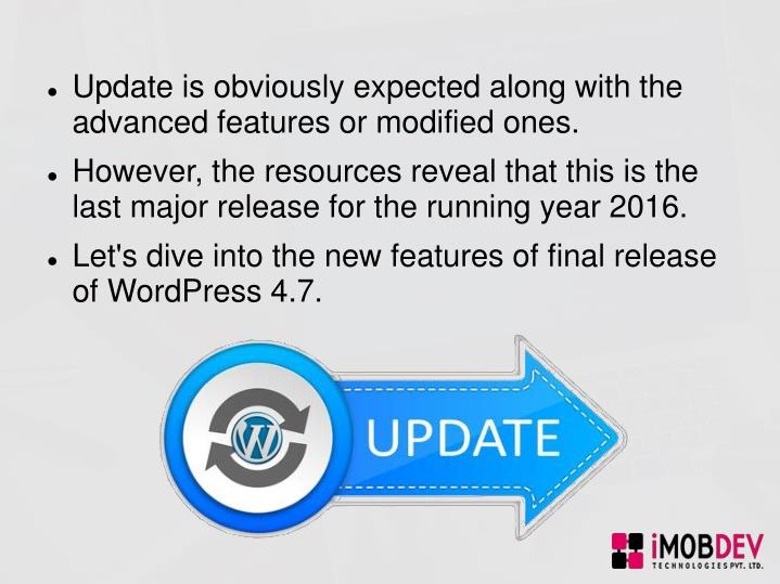Update is obviously expected along with the advanced features or modified ones.