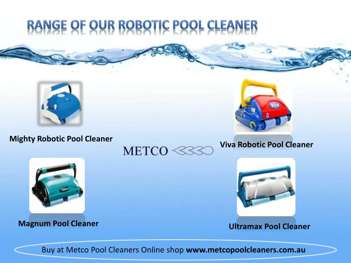 Range of our Robotic Pool Cleaner