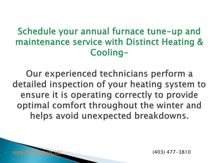 Schedule your annual furnace tune-up and maintenance service with Distinct Heating &