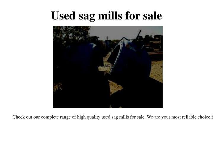 Used sag mills for sale