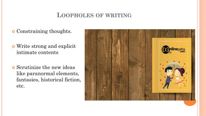 Loopholes of writing