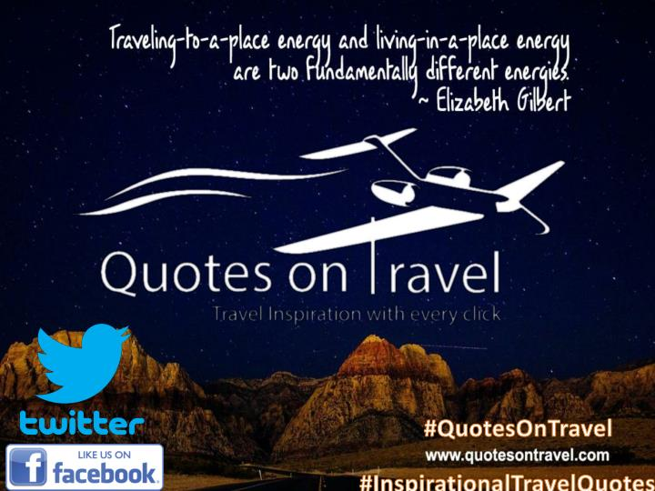 Best inspirational travel quote by elizabeth gilbert quotesontravel com