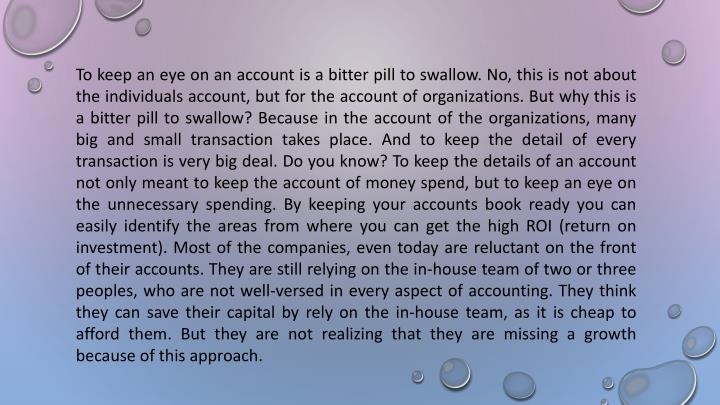 To keep an eye on an account is a bitter pill to swallow. No, this is not about the individuals acco...