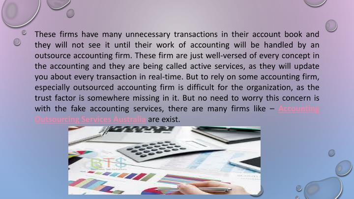 These firms have many unnecessary transactions in their account book and they will not see it until ...