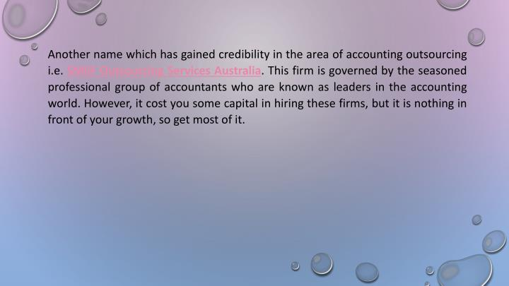 Another name which has gained credibility in the area of accounting outsourcing i.e.