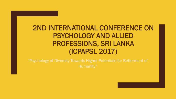 2nd international conference on psychology and allied professions sri lanka icpapsl 2017