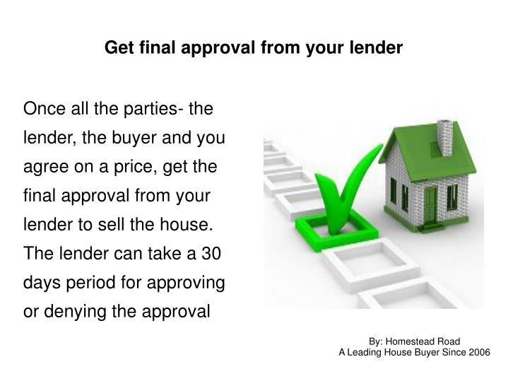 Get final approval from your lender